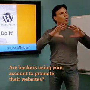 Are hackers using your website account to promote their malicious websites?